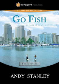 image of Go Fish Study Guide: Because of What's on the Line (North Point Resources Series)