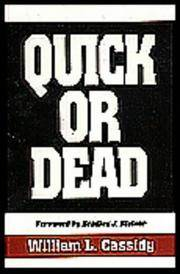 Quick or Dead: The Rise and Development of Close-quarter Combat Firing of the Self-loading Pistol...