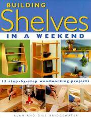 Building Shelves in a Weekend: 15 Step-By-Step Woodworking Projects