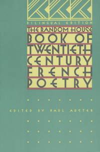 The Random House Book of 20th Century French Poetry: Bilingual Edition