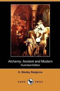image of Alchemy: Ancient and Modern (Illustrated Edition) (Dodo Press)