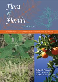 Flora of Florida, Volume IV:   Dicotyledons, Combretaceae Through  Amaranthaceae
