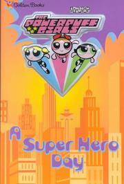 The Powerpuff Girls: A Super Hero Day by Craig McCracken - from Discover Books (SKU: 3185948349)