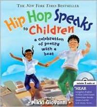 Hip Hop Speaks to Children: A Celebration of Poetry with a Beat (A Poetry Speaks Experience) with CD