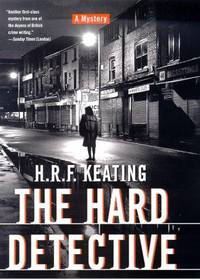 The Hard Detective by  H. R. F Keating - First edition. First printing - 2000 - from Cup and Chaucer Books and Biblio.co.uk