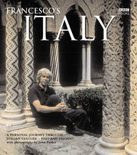Francesco's Italy: A Personal Journey through Italian Culture - Past and Present