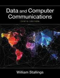 Data and Computer Communications (10th Edition) (William Stallings Books on Computer and Data Communications) by  William Stallings - Hardcover - from SGS Trading Inc and Biblio.com