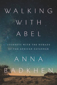 Walking with Abel; journeys with the nomads of the African Savannah