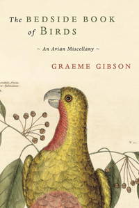 The Bedside Book of Birds, An Avian Miscellany.