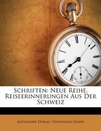 image of Schriften: Neue Reihe. Reiseerinnerungen Aus Der Schweiz (German Edition)