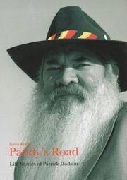 PADDY'S ROAD - Life Stories of Patrick Dodson  - - - AUTHOR SIGNED and SIGNED BY PATRICK DODSON...
