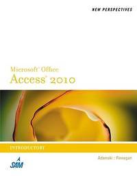 New Perspectives on Microsoft Access 2010, Introductory (New Perspectives Series: Individual...