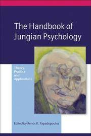 The Handbook of Jungian Psychology: Theory, Practice and Applications
