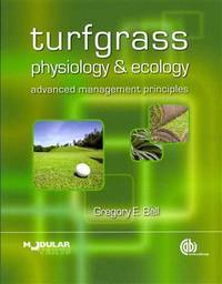 TURFGRASS PHYSIOLOGY AND ECOLOGY: ADVANCED MANAGEMENT PRINCIPLES