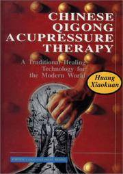 Chinese Qigong Acupressure Therapy: A Traditional Healing Technology for the Modern World