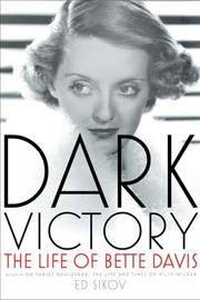 Dark Victory: The Life of Bette Davis. [1st Hardcover]