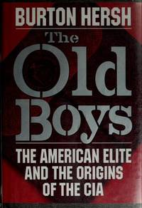 The Old Boys: The American Elite and the Origins of the CIA by  Burton Hersh - Signed First Edition - 1992 - from AardBooks and Biblio.co.uk