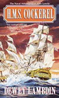 H.M.s Cockerel : The Naval Adventures of Alan Lewrie