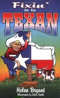 Fixin To Be Texan