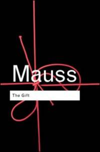 The Gift: The Form and Reason for Exchange in Archaic Societies (Routledge Classics) by Marcel Mauss - Hardcover - 2 - 2001-10-11 - from Ergodebooks and Biblio.co.uk