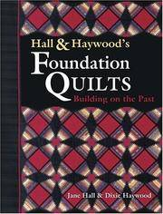 Hall and Haywood's Foundation Quilts: Building on the Past