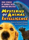image of The Mysteries of Animal Intelligence: True Stories of Animals with Amazing Abilities