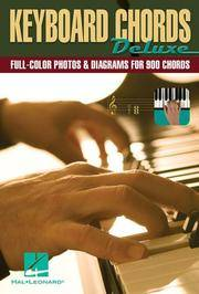 Keyboard Chords Deluxe : Full-Color Photos & Diagrams for 900 Chords