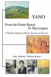 YANO: From the Prune Ranch To Skyscrapers