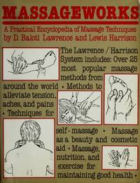 Massageworks:  A Practical Encyclopedia of Massage Techniques