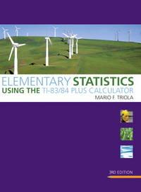 Elementary Statistics Using the Ti-8384 Plus Calculator