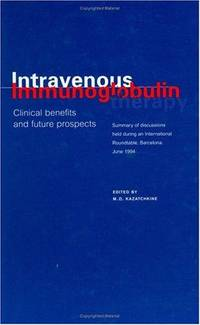 Intravenous Immunoglobulins: Clinical Benefits and Future Prospects