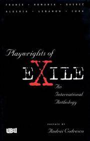 Playwrights of Exile by Leila Sebbar; Stephen J. Vogel; Shelley Tepperman; Anca Visdei; Phyllis Zatlin; Noureddine Aba; Richard Miller; Wadji Mouwad; Editor-FranCoise Kourilsky - Paperback - 1997-06-01 - from Ergodebooks (SKU: SONG0913745480)