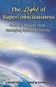 The Light of Superconsciousness  Collected Talks by J. Donald Walters