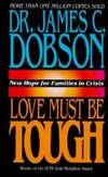 Love Must Be Tough: New Hope for Families in Crisis