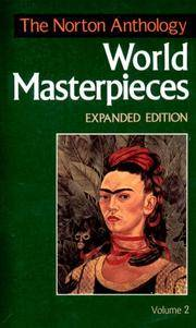 The Norton Anthology of World masterpieces. Expanded Edition. Volume 2. 1650 to Present.