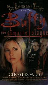 Ghost Roads: Buffy the Vampire Slayer Book Two