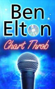 Chart Throb by  Ben Elton - First Edition - 2006 - from Eric T.Moore Books and Biblio.com