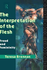 The Interpretation of the Flesh: Freud and Femininity