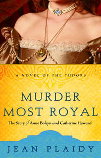 Murder Most Royal The Story of Anne Boleyn and Catherine Howard