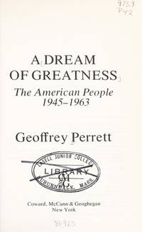 image of Dream of Greatness: The American People 1945-1963
