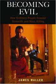 image of Becoming Evil: How Ordinary People Commit Genocide and Mass Killing