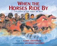 When the Horses Ride By: Children in the Times of War.