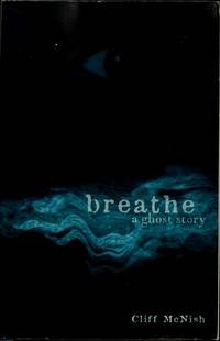 Breathe a Ghost Story