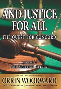 And Justice for All: The Quest for Concord, Volume 1 The Problem Defined