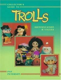 Collector's Guide to Trolls: identification [and] & values