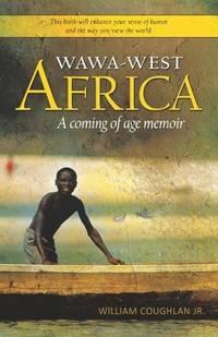 WaWa-West Africa: A Coming of Age Memoir
