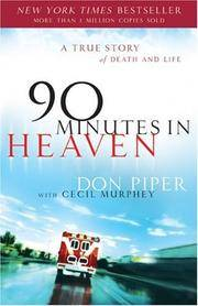 90 Minutes In Heaven ~ A True Story of Death & Life