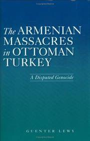 The Armenian Massacres in Ottoman Turkey: A Disputed Genocide (Utah Series in Turkish and Islamic Stud) by  Guenter Lewy - First Edition. - 2005 - from KALAMOS BOOKS (SKU: 31494)