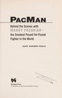 PacMan: Behind the Scenes with Manny Pacquiao--the Greatest Pound-for-Pound Fighter in the World by  Gary Andrew Poole - First Edition - from PACIFIC COAST BOOK SELLERS (SKU: B9.PACMAN.8.12.17)