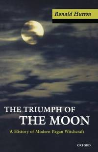 The Triumph of the Moon: A History of Modern Pagan Witchcraft by Ronald Hutton - Paperback - 2001-05-31 - from Ergodebooks and Biblio.com